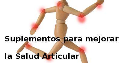 Suplementos para mejorar la Salud Articular